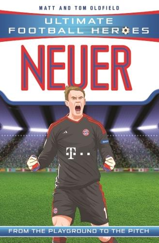Neuer (Ultimate Football Heroes) - Collect Them All! - Ultimate Football Heroes (Paperback)