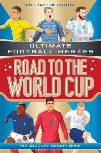 Road to the World Cup (Ultimate Football Heroes) - Ultimate Football Heroes (Paperback)