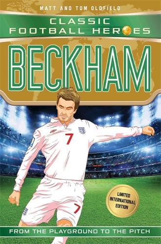 Beckham (Classic Football Heroes - Limited International Edition) - Classic Football Heroes - Limited International Edition (Paperback)
