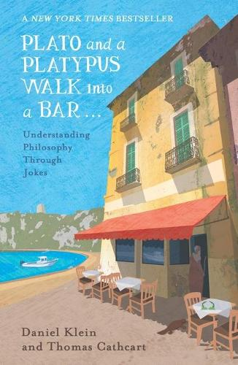 Plato and a Platypus Walk Into a Bar: Understanding Philosophy Through Jokes (Paperback)