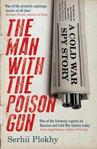 The Man with the Poison Gun: A Cold War Spy Story (Hardback)