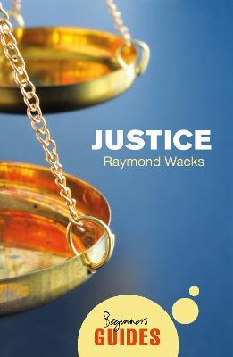 Justice: A Beginner's Guide - Beginner's Guides (Paperback)