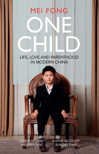 One Child: Life, Love and Parenthood in Modern China (Paperback)