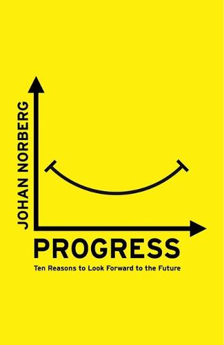 Progress: Ten Reasons to Look Forward to the Future (Paperback)