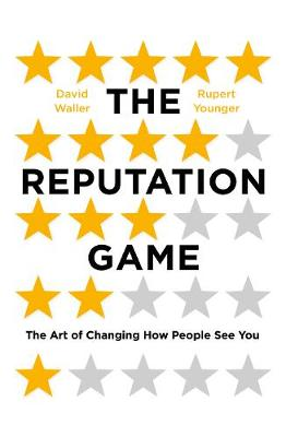The Reputation Game: The Art of Changing How People See You (Hardback)