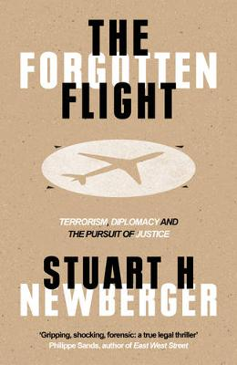 The Forgotten Flight: Terrorism, Diplomacy and the Pursuit of Justice (Hardback)
