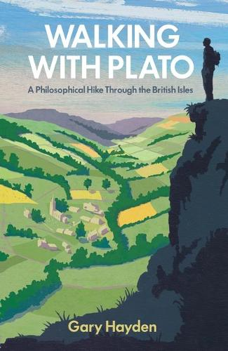 Walking With Plato: A Philosophical Hike Through the British Isles (Paperback)