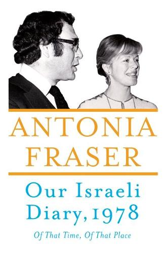Our Israeli Diary: Of That Time, Of That Place (Hardback)