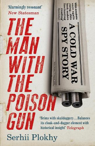 The Man with the Poison Gun: A Cold War Spy Story (Paperback)