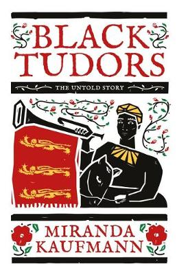 Black Tudors: The Untold Story (Hardback)