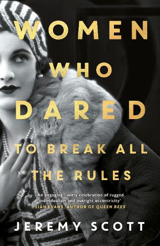 Women Who Dared: To Break All the Rules (Paperback)