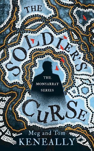 The Soldier's Curse: The Monsarrat Series (Hardback)