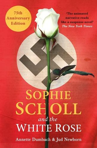 Sophie Scholl and the White Rose (Paperback)