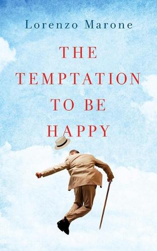 The Temptation to Be Happy (Paperback)
