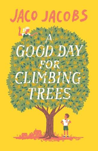 A Good Day for Climbing Trees (Paperback)