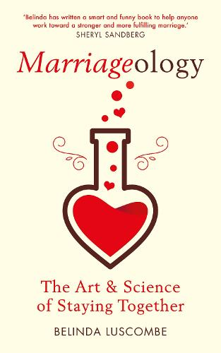 Marriageology: The Art and Science of Staying Together (Paperback)