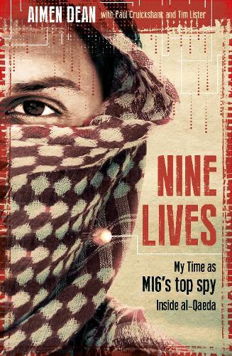 Nine Lives: My Time As MI6's Top Spy Inside al-Qaeda (Hardback)