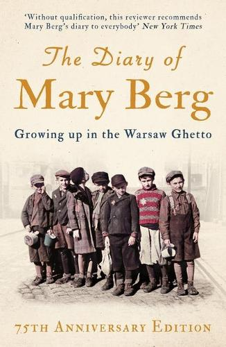 The Diary of Mary Berg: Growing Up in the Warsaw Ghetto - 75th Anniversary Edition (Paperback)