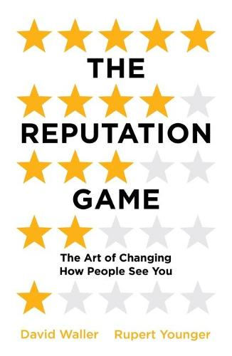 The Reputation Game: The Art of Changing How People See You (Paperback)