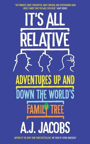 It's All Relative: Adventures Up and Down the World's Family Tree (Paperback)