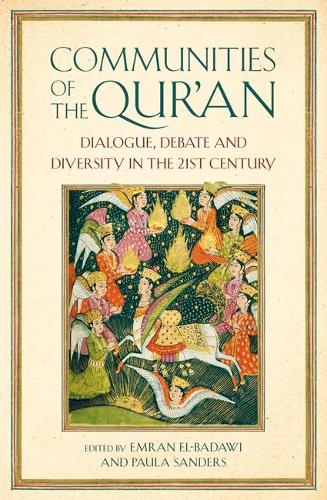 Communities of the Qur'an: Dialogue, Debate and Diversity in the 21st Century - Oneworld Academic (Paperback)