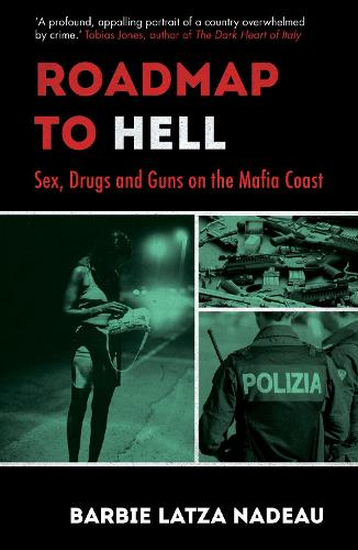 Roadmap to Hell: Sex, Drugs and Guns on the Mafia Coast (Paperback)