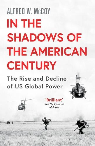 In the Shadows of the American Century: The Rise and Decline of US Global Power (Paperback)
