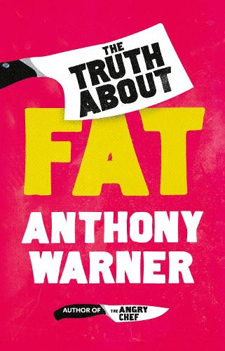 The Truth About Fat (Hardback)