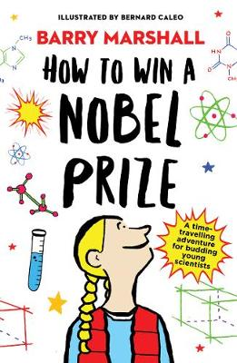 How to Win a Nobel Prize: Shortlisted for the Royal Society Young People's Book Prize (Paperback)
