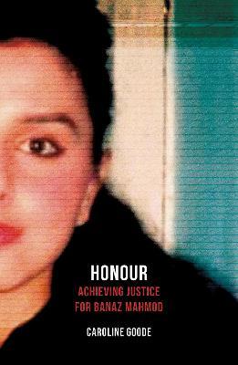 Honour: Achieving Justice for Banaz Mahmod (Paperback)