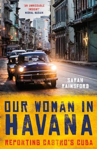 Our Woman in Havana: Reporting Castro's Cuba (Paperback)