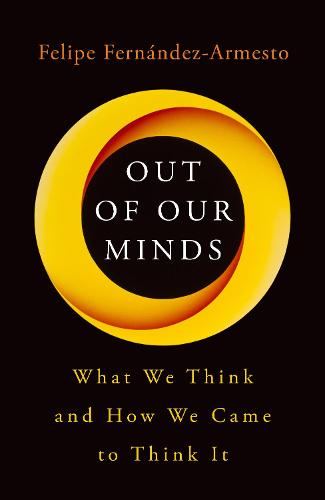 Out of Our Minds: What We Think and How We Came to Think It (Hardback)