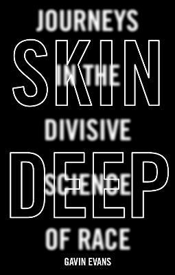 Skin Deep: Dispelling the Science of Race (Hardback)