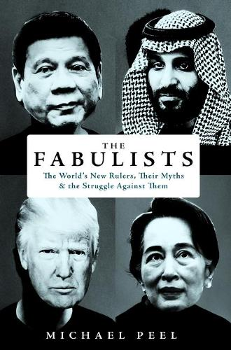 The Fabulists: The World's New Rulers, Their Myths and the Struggle Against Them (Hardback)