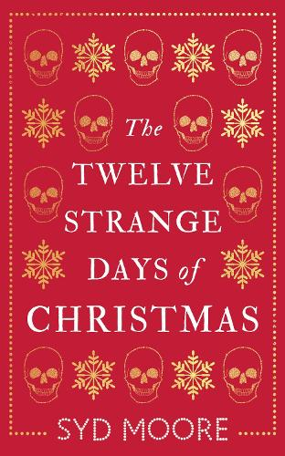The Twelve Strange Days of Christmas - The Essex Witch Museum Mysteries (Paperback)