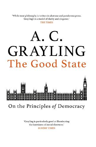The Good State: On the Principles of Democracy (Hardback)