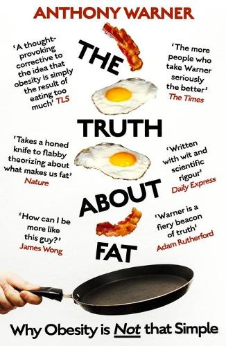The Truth About Fat: Why Obesity is Not that Simple (Paperback)