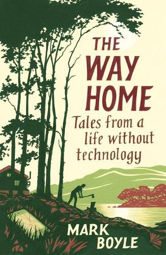 The Way Home: Tales from a life without technology (Paperback)