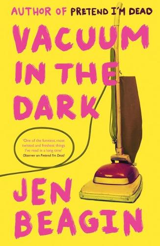 Vacuum in the Dark: SHORTLISTED FOR THE BOLLINGER EVERYMAN WODEHOUSE PRIZE FOR COMIC FICTION, 2019 (Paperback)