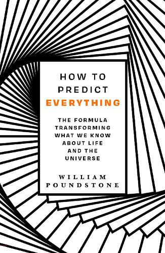 How to Predict Everything: The Formula Transforming What We Know About Life and the Universe (Paperback)