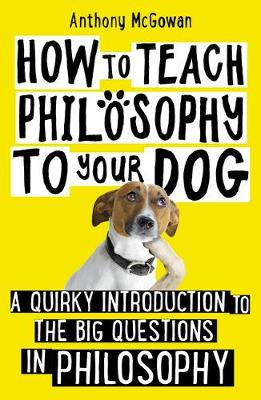 How to Teach Philosophy to Your Dog (Paperback)