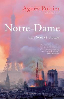 Notre-Dame: The Soul of France (Hardback)