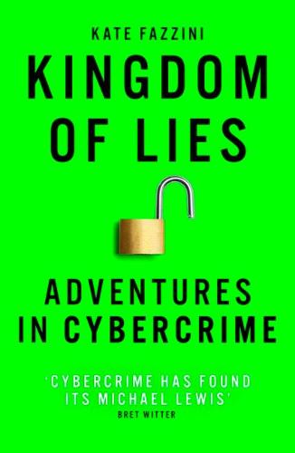 Kingdom of Lies: Adventures in cybercrime (Paperback)