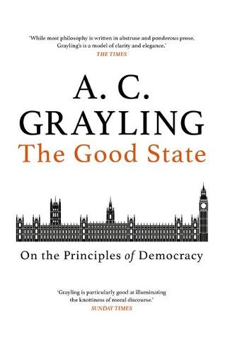 The Good State: On the Principles of Democracy (Paperback)