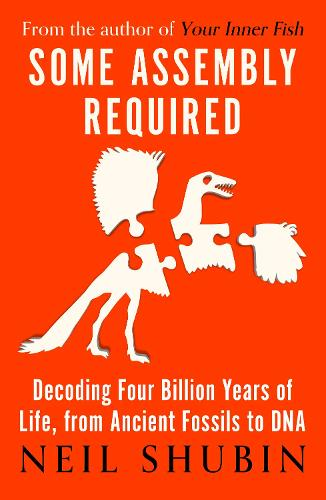 Some Assembly Required: Decoding Four Billion Years of Life, from Ancient Fossils to DNA (Paperback)