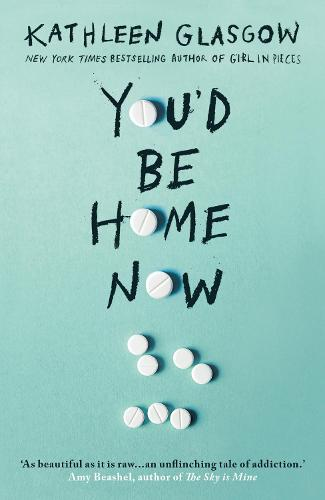 You'd Be Home Now: From the bestselling author of TikTok sensation Girl in Pieces (Paperback)