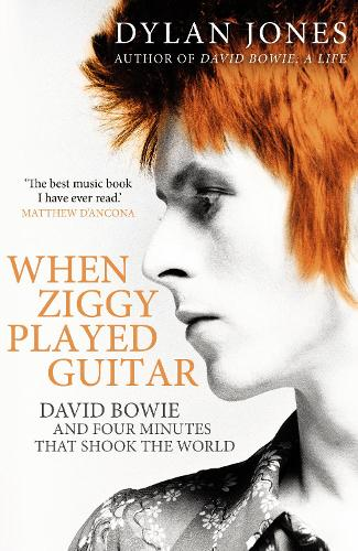When Ziggy Played Guitar: David Bowie and Four Minutes that Shook the World (Paperback)
