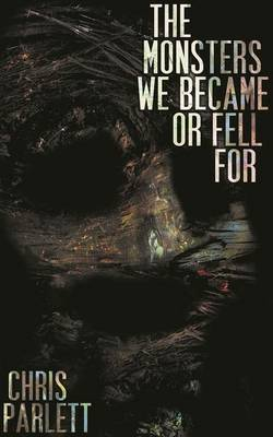 The Monsters We Became or Fell for (Paperback)