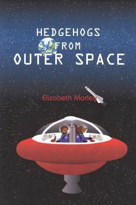 Hedgehogs From Outer Space (Paperback)