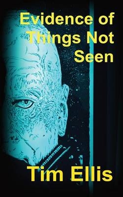 Evidence of Things Not Seen (Paperback)
